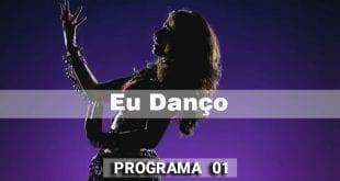 Eu danço Programa 01